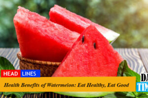 Health Benefits of Watermelon: Eat Healthy, Eat Good
