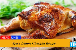Spicy Lahori Chargha Recipe