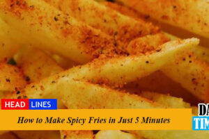 How to make Spicy Fries in Just 5 Minutes
