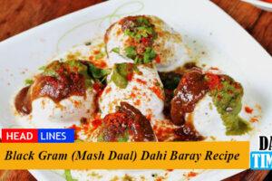 Black Gram (Mash Daal) Dahi Baray Recipe