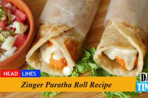 Zinger Paratha Roll Recipe