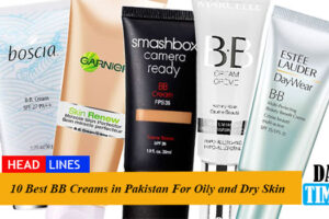 10 Best BB Creams in Pakistan For Oily and Dry Skin