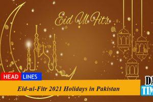Eid-ul-Fitr 2021 Holidays in Pakistan