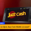 How to Open JazzCash Mobile Account?