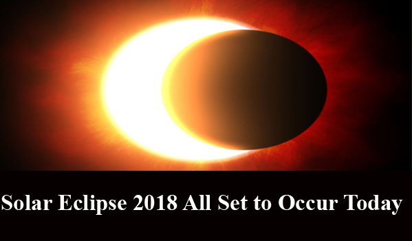 Solar Eclipse 2018 All Set to Occur Today