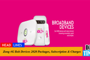 Zong 4G Bolt Devices 2020 Packages, Subscription & Charges