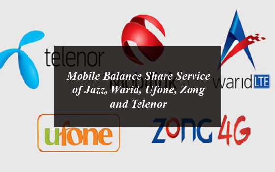 Mobile Balance Share Service of Jazz, Warid, Ufone, Zong and Telenor