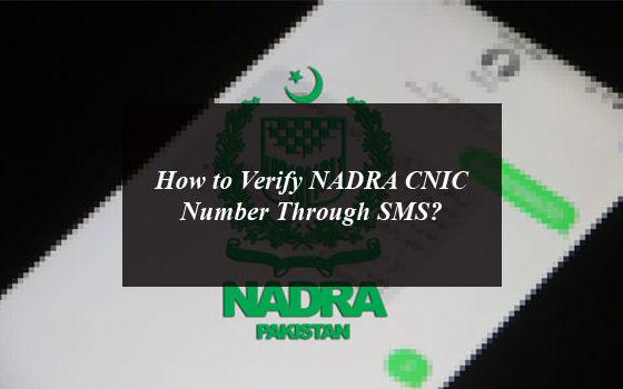 How to Verify NADRA CNIC Number Through SMS?