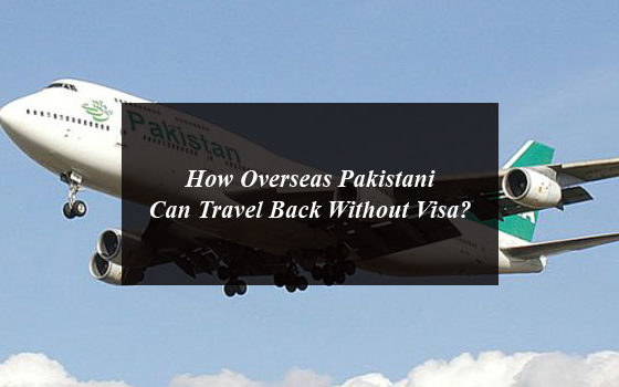 How Overseas Pakistani Can Travel Back Without Visa?