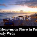 5 Best Honeymoon Places in Pakistan For NewlyWeds