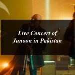 Get Ready for Live Concert of Junoon in Pakistan after 13 Years