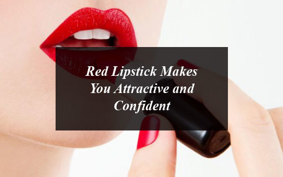 Red Lipstick Makes You Attractive and Confident