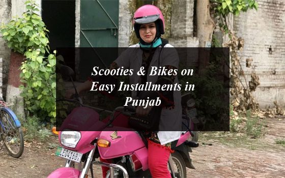 Scooties & Bikes on Easy Installments in Punjab