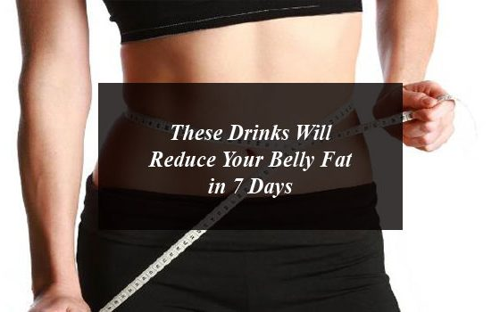 These Drinks Will Reduce Your Belly Fat in 7 Days