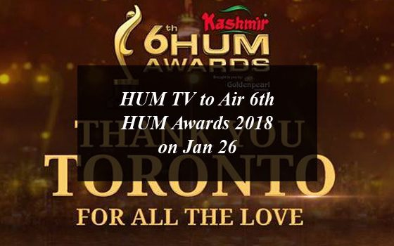 HUM TV to Air 6th HUM Awards 2018 on Jan 26