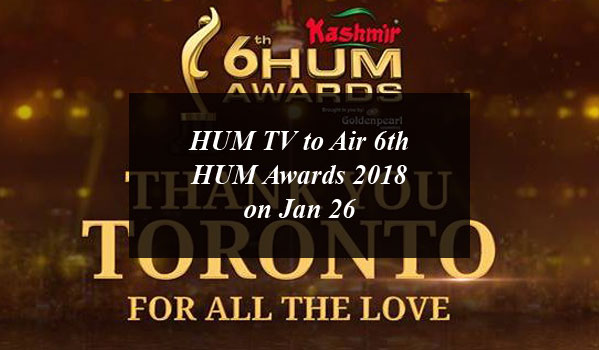 HUM TV to Air 6th HUM Awards 2018 on Jan 26