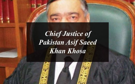 Justice Asif Saeed Khan Khosa Become the 26th Chief Justice of Pakistan
