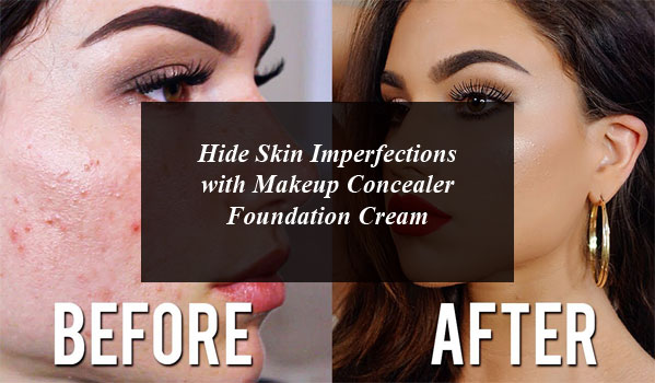 Hide Skin Imperfections with Makeup Concealer Foundation Cream