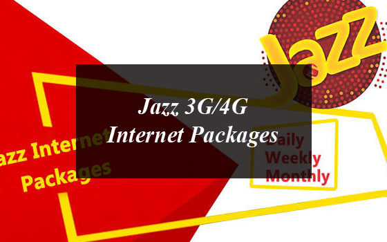 Jazz 3G/4G Internet Packages: Daily, Weekly and Monthly For Prepaid and Postpaid Customers