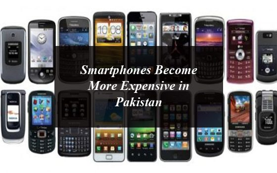 Smartphones Become More Expensive in Pakistan