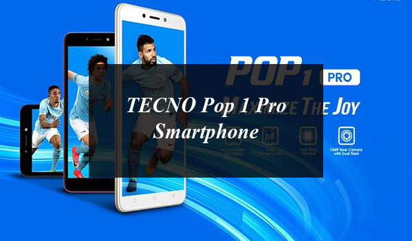 TECNO Pop 1 Pro: An Affordable Smartphone With Outstanding Features