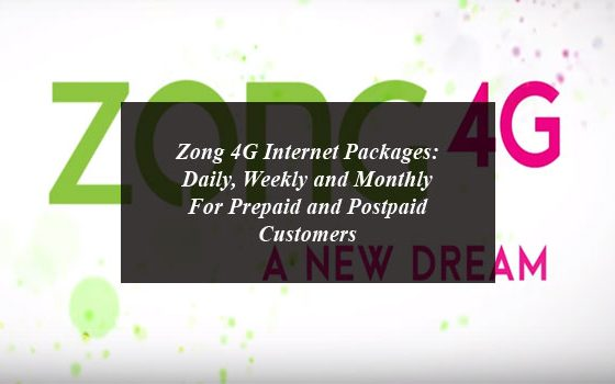 Zong 4G Internet Packages: Daily, Weekly and Monthly For Prepaid and Postpaid Customers