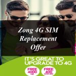 How to Avail Zong 4G SIM Replacement Offer?