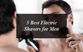 5 Best Electric Shavers for Men