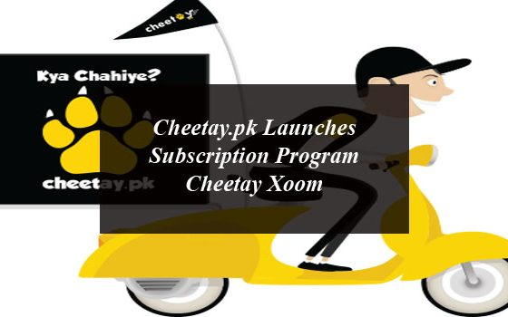Cheetay.pk Launches Subscription Program Cheetay Xoom