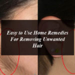 Easy to Use Home Remedies For Removing Unwanted Hair