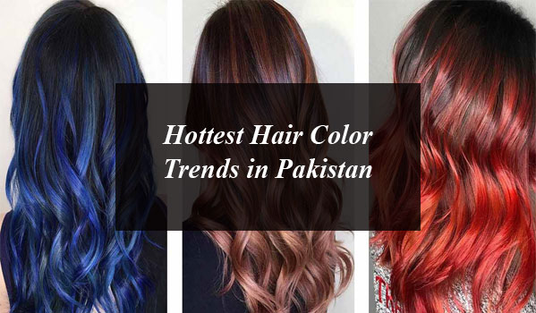 Hottest Hair Color Trends in Pakistan
