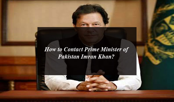How to Contact Prime Minister of Pakistan Imran Khan