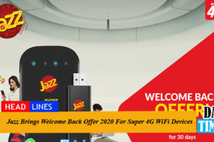 Jazz Brings Welcome Back Offer 2020 For Super 4G WiFi Devices