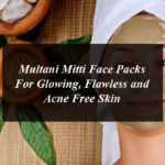 Multani Mitti Face Packs For Glowing, Flawless and Acne Free Skin