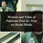 Pictures and Video of Pakistani Pilot Go Viral on Social Media