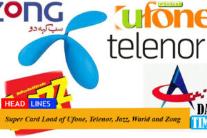Super Card Load of Ufone, Telenor, Jazz, Warid and Zong
