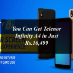 You Can Get Telenor Infinity A4 in Just Rs.16,499