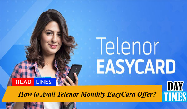 How to Avail Telenor Monthly EasyCard Offer?