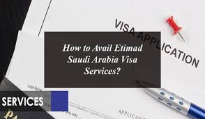 How to Avail Etimad Saudi Arabia Visa Services?