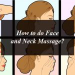 How to do Face and Neck Massage?