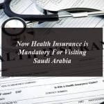 Now Health Insurance is Mandatory For Visiting Saudi Arabia