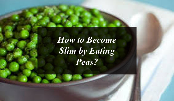 How to Become Slim by Eating Peas?