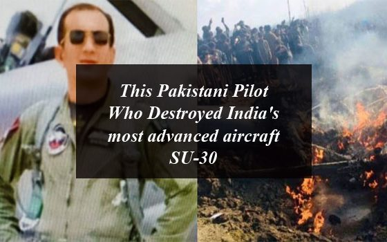 This Pakistani Pilot Who Destroyed India's most advanced aircraft SU-30