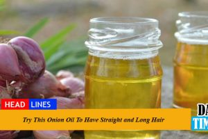 Try This Onion Oil To Have Straight and Long Hair