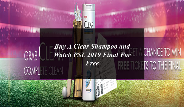 Buy A Clear Shampoo and Watch PSL 2019 Final For Free