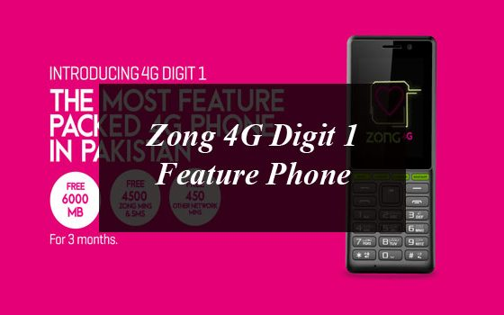 Zong Launches 4G Digit 1 Feature Phone