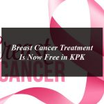 Breast Cancer Treatment Is Now Free in KPK