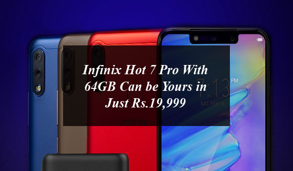 Infinix Hot 7 Pro With 64GB Can be Yours in Just Rs.19,999