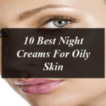 10 best night creams in Pakistan for oily skin