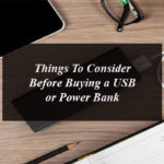 Need Some Promotional Gadget Help? Here are 4 Things To Consider Before Buying a USB or Power Bank